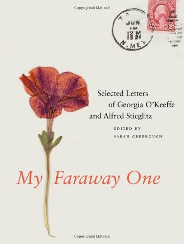 Amazon.co.jp: My Faraway One: Selected Letters of Georgia O'Keeffe and Alfred Stieglitz: Volume One, 1915-1933 (Beinecke Rare Book and Manuscript Library): Sarah Greenough: 洋書