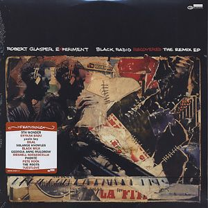 Robert Glasper Experiment - Black Radio Recovered: The Remix EP (Vinyl) at Discogs