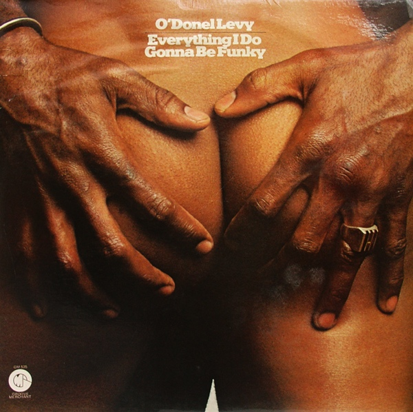 O'Donel Levy - Everything I Do Gonna Be Funky at Discogs