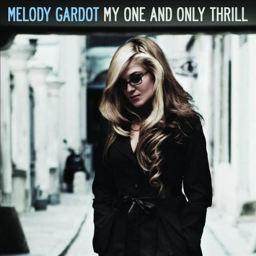 Amazon.co.jp: My One & Only Thrill: Melody Gardot: 音楽