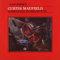 Curtis Mayfield / Something To Believe In | Curtom, (LP), Soul / Funk, EX-/EX- | 中古レコード通販 大阪 Root Down Records