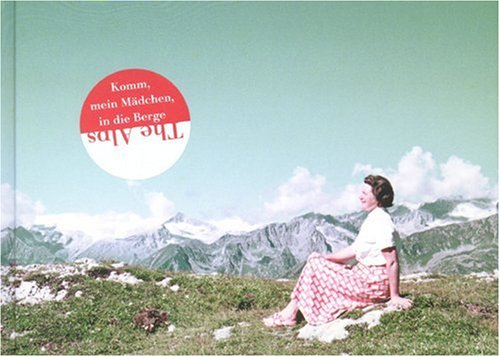 Amazon.co.jp: Andrea Stultiens: The Alps. Komm, Mein Madchen, in Die Berge: Andrea Stultiens: 洋書