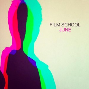 Film School – June EP | Echoes And Dust