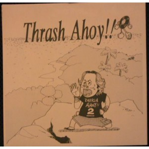 "V/A ""Thrash Ahoy!! 2"" 7""EP - CYCLONE RECORDS"