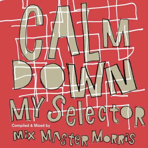 Mixmaster Morris - The 69 Steps - Calm Down My Selector