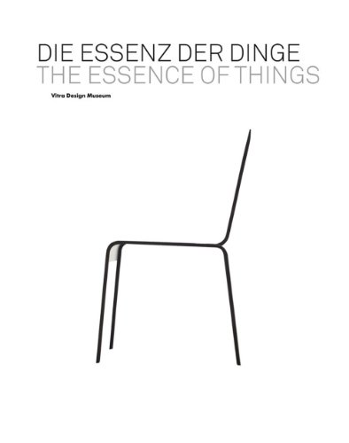 Amazon.co.jp: The Essence of Things: Design and the Art of Reduction: Alexander Von Vegesack, Mathias Schwartz-Clauss: 洋書