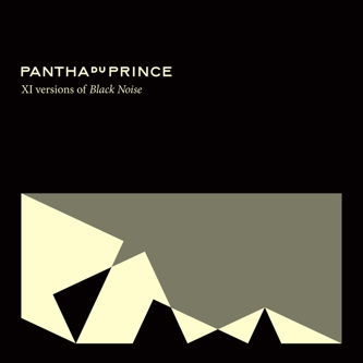XI versions of Black Noise by PANTHA DU PRINCE - MP3 Release - Boomkat - Your independent music specialist