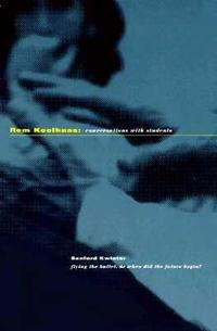 楽天ブックス: Rem Koolhaas:: Conversations with Students - Rice University : 洋書
