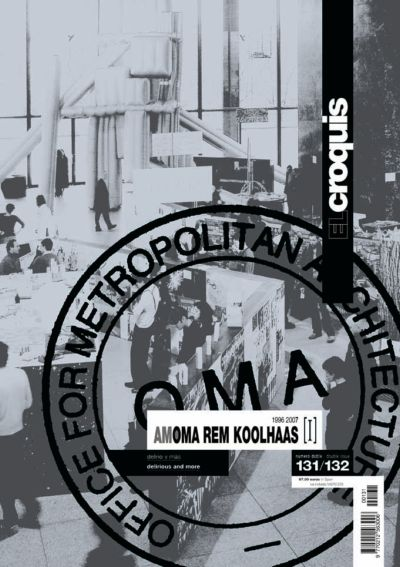 El Croquis - Architecture Magazine - ISSUES AVAILABLE - N.131/132 - OMA (I) 1996-2006