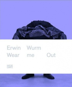 BOOKS by artist > W - Erwin Wurm: Wear Me Out - Satellite サテライト | art books 現代アート書籍 | art goods 現代アートグッズ | art works 現代アート作品