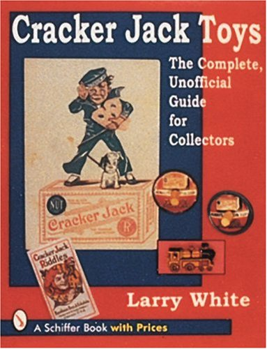 Amazon.co.jp: Cracker Jack Toys: The Complete, Unofficial Guide for Collectors (Schiffer Book With Prices): Larry White: 洋書