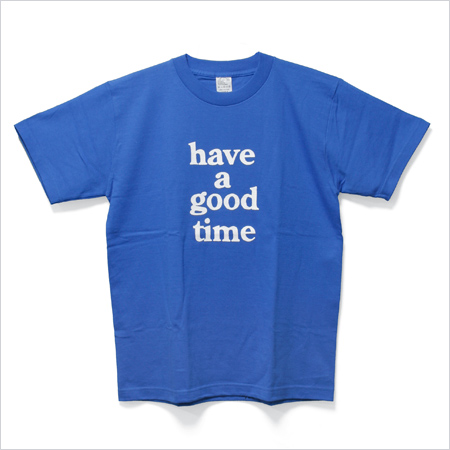 have a good time tee -Royal/White- - HELLORAH