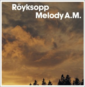 Amazon.co.jp: Melody a.M.: Royksopp: 音楽