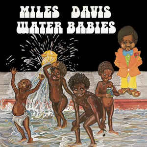 Miles Davis - Water Babies (Vinyl, LP, Album) at Discogs