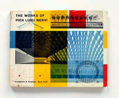 All sizes | Ernesto Rogers The Works of Pier Luigi Nervi- First Edition 1957 | Flickr - Photo Sharing!