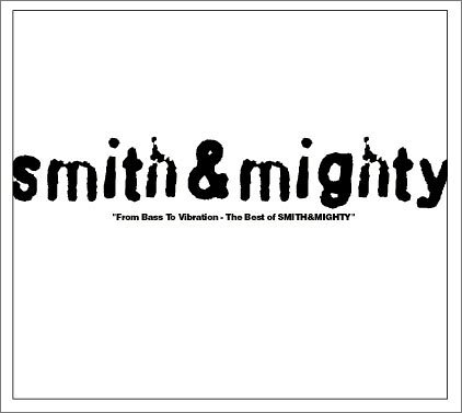 Amazon.co.jp: From Bass To Vibration-The Best of SMITH&MIGHTY: スミス&マイティ: 音楽