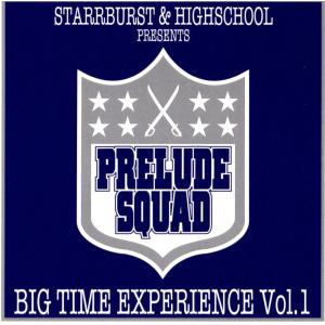 Big Time Experience Vol.1 / Prelude Squad