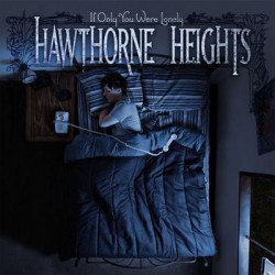 Hawthorne Heights: If Only You Were Lonely   Innocent Words