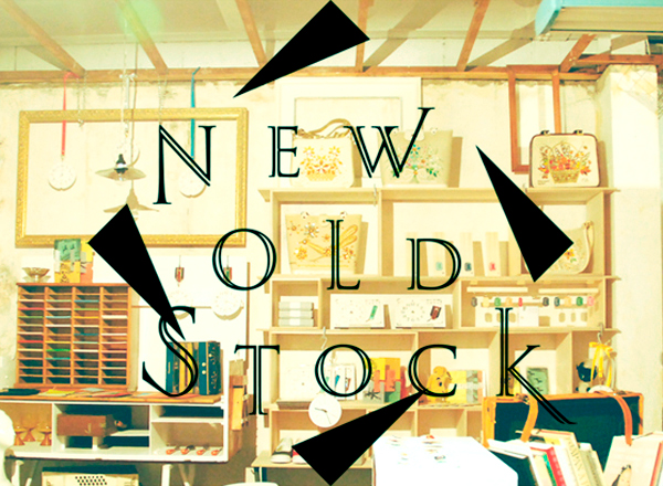 ART AND MORE » オトギデザインズ「NEWOLD STOCK」正式オープン