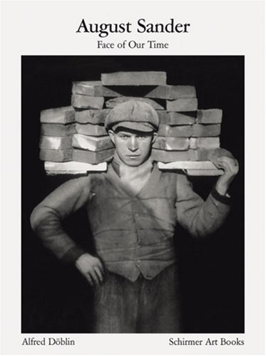 Amazon.co.jp: August Sander: Face Our Time, Sixty Portraits of Twentieth-Century Germans (Schirmer Visual Library): August Sander, Alfred Doblin: 洋書