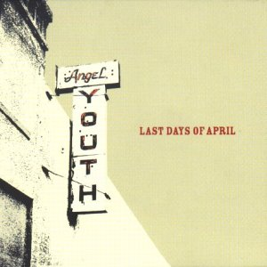 Amazon.co.jp: Angel Youth: Last Days of April: 音楽