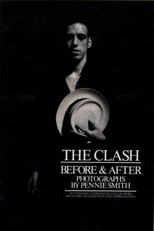 Amazon.co.jp: The Clash: Before & After: Pennie Smith: 洋書