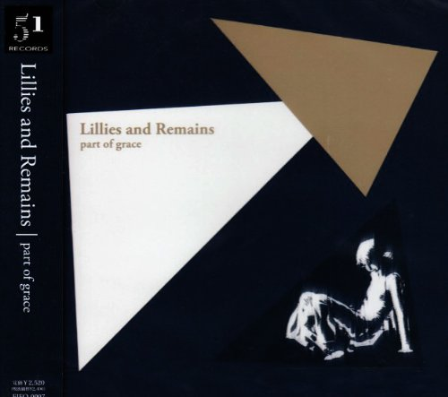 Amazon.co.jp: Lillies and Remains : Part of Grace - 音楽
