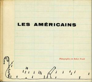 Spotlight on Special Collections: Robert Frank's Les Americains «
