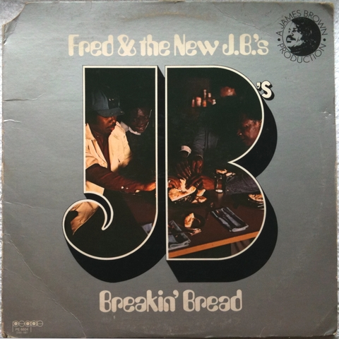Fred & The New J.B.'s / Breakin' Bread : まわるよレコード ACE WAX COLLECTORS
