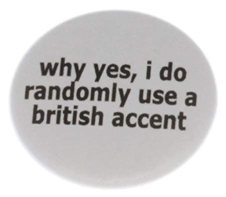 """Amazon.com: why yes, i do randomly use a british accent 1.25"""" Magnet - Funny Humor England: Kitchen & Dining"""