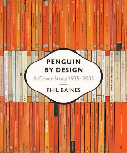 Amazon.com: Penguin by Design: A Cover Story 1935-2005 (9780141024233): Phil Baines: Books