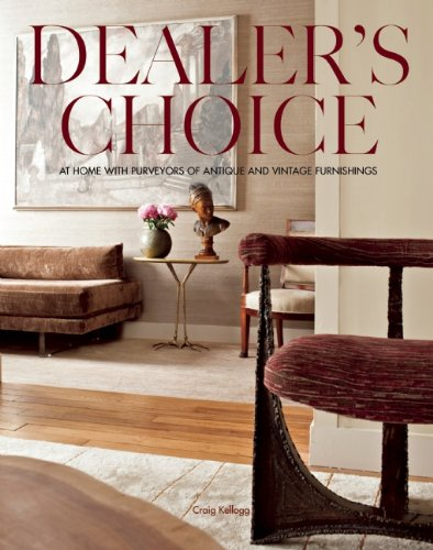 Amazon.co.jp: Dealer's Choice: At Home With Purveyors of Antique and Vintage Furnishings: Michael Bruno, Craig Kellogg, Carolyn Horwitz: 本
