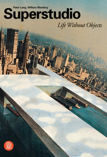 Amazon.com: Superstudio: Life without Objects (9788884915696): Peter Lang, William Menking: Books