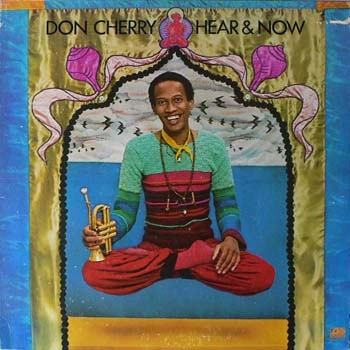 Don Cherry - Hear & Now at Discogs