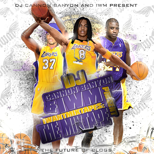 Various Artists - I Want Mixtapes Hosted by DJ CANNON BANYON, IWM // Free Mixtape @ DatPiff.com