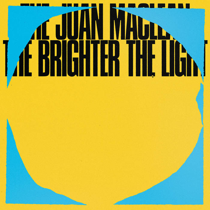 ▶︎ The Brighter The Light | The Juan Maclean