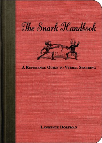 Amazon.com: The Snark Handbook: A Reference Guide to Verbal Sparring (Snark Series) (9781602397606): Lawrence Dorfman: Books