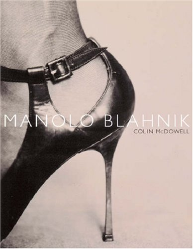Amazon.co.jp: Manolo Blahnik: Colin McDowell: 洋書