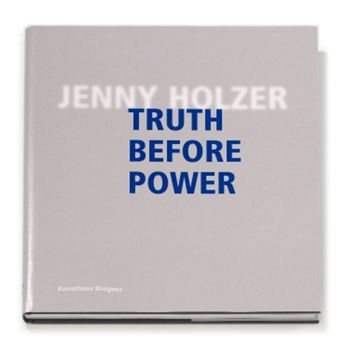 Amazon.co.jp: Jenny Holzer: Truth Before Power: Jenny Holzer, Eckhard Schneider, Maurice Berger: 洋書