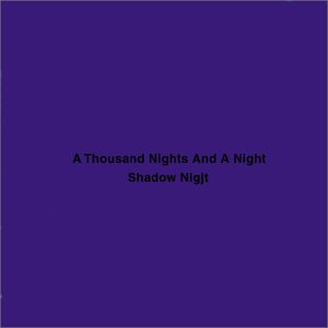 Amazon.co.jp: A THOUSAND NIGHTS AND A NIGHT(SHAOW NIGHT): キップ・ハンラハン: 音楽