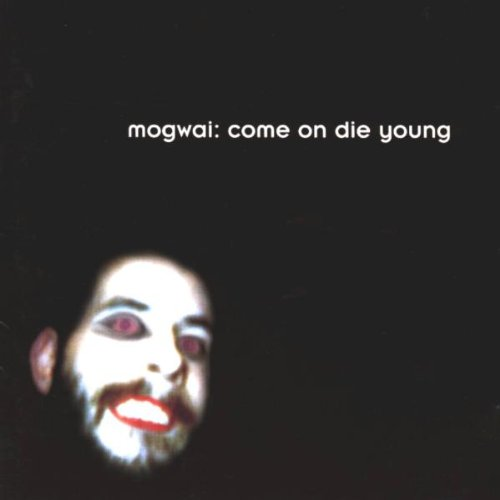 Amazon.co.jp: Come On Die Young: Mogwai: 音楽