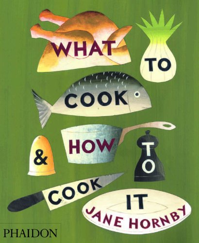 Amazon.co.jp: What to Cook and How to Cook it: Jane Hornby: 洋書