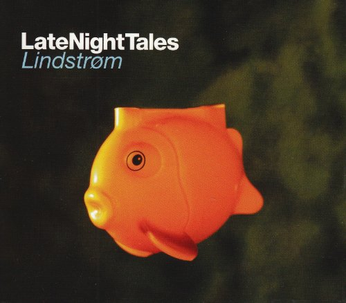 Amazon.co.jp: Late Night Tales [Lindstrom] (ALNCD18): Lindstrom: 音楽