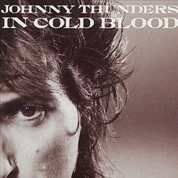 In Cold Blood (Johnny Thunders album) - Wikipedia, the free encyclopedia