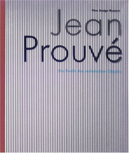 Amazon.co.jp: Jean Prouve: The Poetics of Technical Objects: Alexander Von Vegesack: 洋書