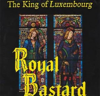 Images for King Of Luxembourg, The - Royal Bastard