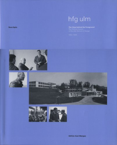 Amazon.com: The Ulm School of Design: A View Behind the Foreground (History of Art Design Styles F) (9783932565175): Rene Spitz: Books