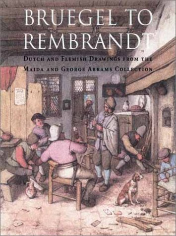 Amazon.co.jp: Bruegel to Rembrandt: Dutch and Flemish Drawings from the Maida and George Abrams Collection: William W. Robinson: 洋書
