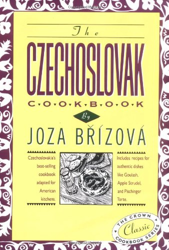 『The Czechoslovak Cookbook: Czechoslovakia's best-selling cookbook adapted for American kitchens. Includes recipes for authentic dishes like Goulash, Apple Strudel, and Pischinger Torte. (Crown Classic Cookbook Series)』(Joza Brizova)の感想 - ブクログ