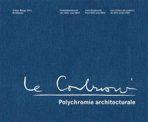 Amazon.co.jp: Le Corbusier Polychromie Architecturale: Color Keyboards from 1931-1959: Arthur Ruegg: 洋書